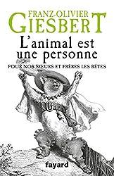 L'animal est une personne: Pour nos soeurs et frères les bêtes