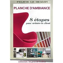 Planche d'ambiance - 8 étapes pour séduire le client (Pros de la Déco)