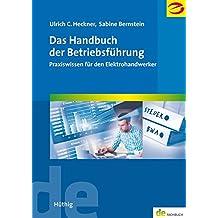 Das Handbuch der Betriebsführung. Praxiswissen für den Elektrohandwerker (de-Fachwissen)