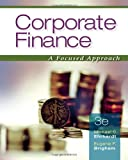 Corporate Finance: A Focused Approach: Business School Edition