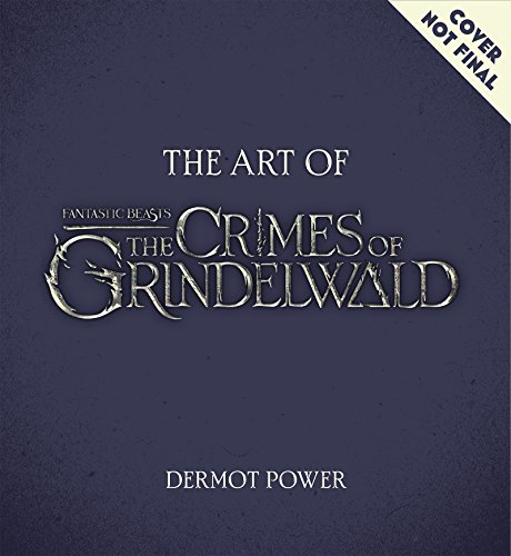 The Art of Fantastic Beasts: The Crimes of Grindelwald (Gebundene Ausgabe)