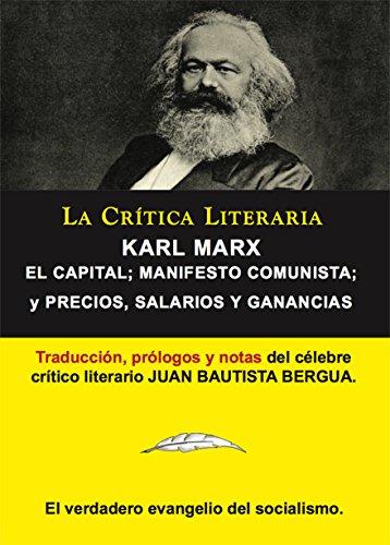 El Capital y El Manifiesto Comunista de Karl Marx; Colección La Crítica Literaria por el célebre crítico literario Juan Bautista Bergua, Ediciones Ibéricas