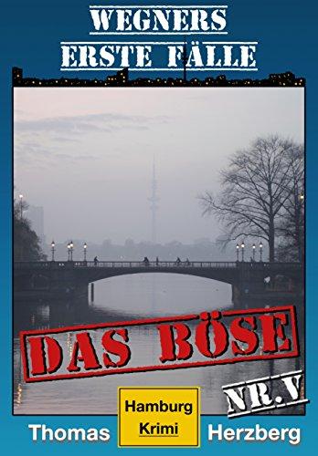 Das Böse: Wegners erste Fälle (5.Teil): Hamburg Krimi