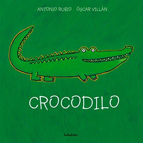 Crocodilo (Do berce á lúa) por Antonio Rubio