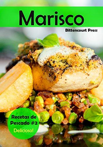 Marisco: Recetas de Pescado #2: Delicioso! de [Press, Bittencourt]