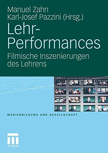Lehr-Performances: Filmische Inszenierungen des Lehrens (Medienbildung und Gesellschaft) (Zähne Film Online)