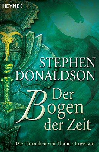Der Bogen der Zeit: Die Chroniken von Thomas Covenant Bd. 2
