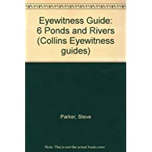Eyewitness Guide: 6 Ponds and Rivers (Collins Eyewitness guides)