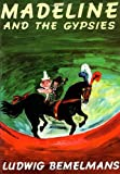 Madeline and the Gypsies, Reissue by Ludwig Bemelmans Author And Illustrator (1987-01-01)