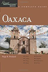 Oaxaca: A Complete Guide (Great Destination Mexico) by Paige R. Penland (2009-12-07)