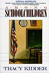 Among Schoolchildren by Tracy Kidder (1990-09-01)