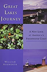 Great Lakes Journey: A New Look at America's Freshwater Coast (Great Lakes Books Series) by William Ashworth (2003-02-01)