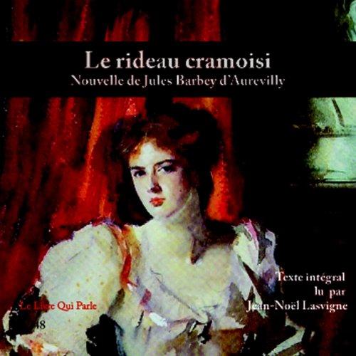 jules barbey d aurevilly le rideau cramoisi texte lu jean noel lasvigne fr