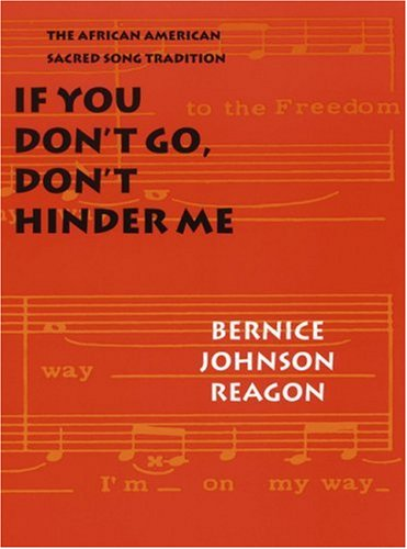 If You Don't Go, Don't Hinder Me: The African American Sacred Song Tradition (Abraham Lincoln Lectures Series)
