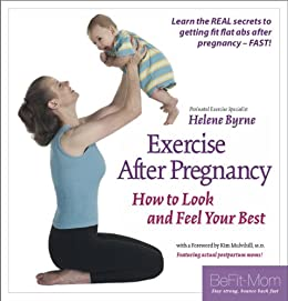 Exercise After Pregnancy: How to Look and Feel Your Best (English Edition)