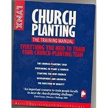 Church Planting: The Training Manual (Lynx Training Books)