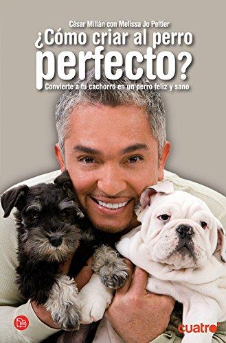 Descargar Libro ¿COMO CRIAR AL PERRO PERFECTO? (FORMATO GRANDE) de Melissa Milio Jim & Jo Peltier