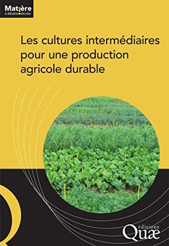 Télécharger en ligne Les cultures intermédiaires pour une production agricole durable pdf, epub ebook