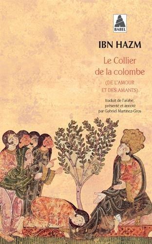 Le collier de la colombe : (De l'amour et des amants) par Ibn Hazm