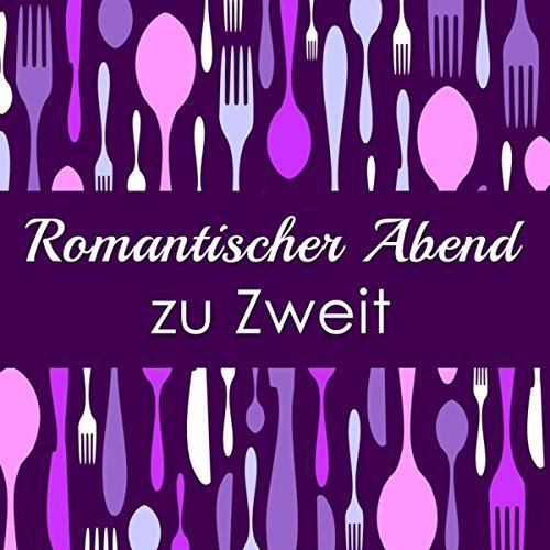 Romantischer Abend zu Zweit - Sehr Entspannend Klaviermusik