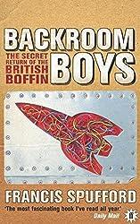 Backroom Boys: The Secret Return of the British Boffin by Francis Spufford (2004-09-02)