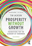 Prosperity without Growth: Foundations for the Economy of Tomorrow
