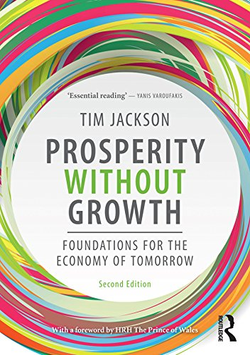 Prosperity without Growth: Foundations for the Economy of Tomorrow (English Edition) por Tim Jackson