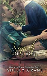 Smash Into You by Shelly Crane (2013-07-30)
