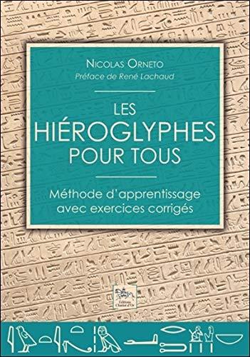 Les hiéroglyphes pour tous - Méthode d'apprentissage avec exercices corrigés