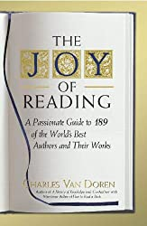 Joy of Reading: A Passionate Guide to 189 of the World's Best Authors and Their Works