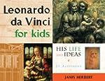Leonardo da Vinci for Kids: His Life...