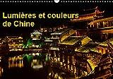 Lumières et couleurs de Chine (Calendrier mural 2019 DIN A3 horizontal): Fenghuang a subi de très graves inondations en juin 2014. Cette petite ville ... calendrier. (Calendrier mensuel, 14 Pages )