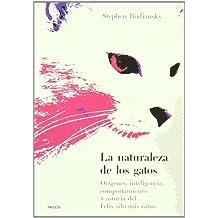 La naturaleza de los gatos: Orígenes, inteligencia, comportamiento y astucia del Felis Silvestris Catus