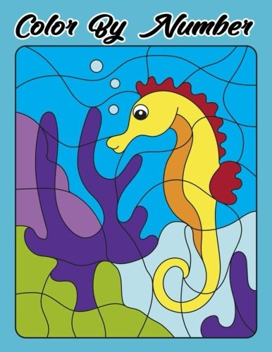 Color By Number: Color By Number For Kids Coloring Activity Book for Kids A Jumbo Childrens Coloring Book with s (kids coloring books ages 4-8,9-12)