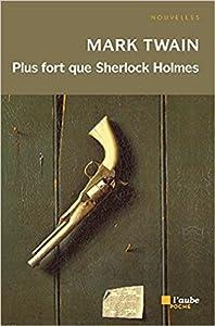 "Afficher ""Plus fort que Sherlock Holmes"""
