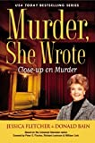 Murder, She Wrote: Close-Up On Murder by Fletcher, Jessica, Bain, Donald (2013) Hardcover
