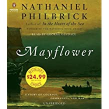 Mayflower: A Story of Courage, Community, and War by Nathaniel Philbrick (2015-11-10)