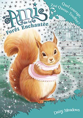 Mes amis de la forêt enchantée - tome 05 : Quel courage, Zoé Queue-Touffue ! (5)