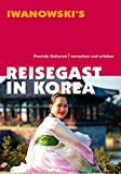 Reisegast in Korea: Fremde Kulturen verstehen und erleben - Kulturführer von Iwanowski