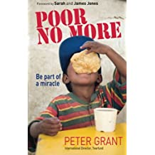 Poor No More: Be Part of a Miracle-nine Ways in Which You Can Have an Impact on Global Poverty
