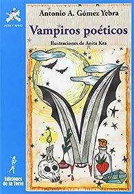 Vampiros poéticos par  Antonio A. Gómez Yebra