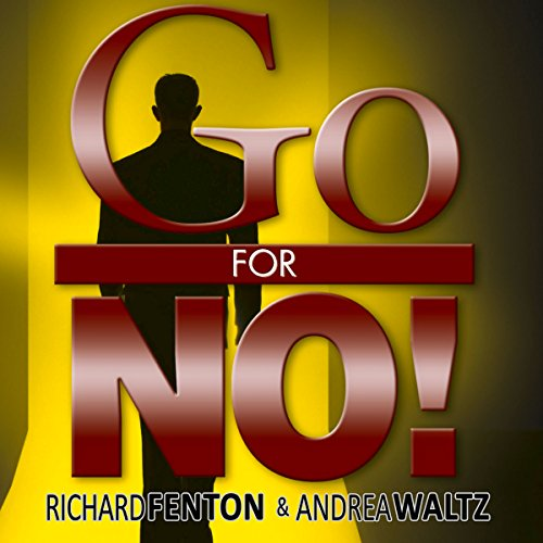 Go for No!: Yes Is the Destination, No Is How You Get There (Audio-destination)