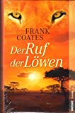 Der Ruf der Löwen - Katharina Volk Frank Coates