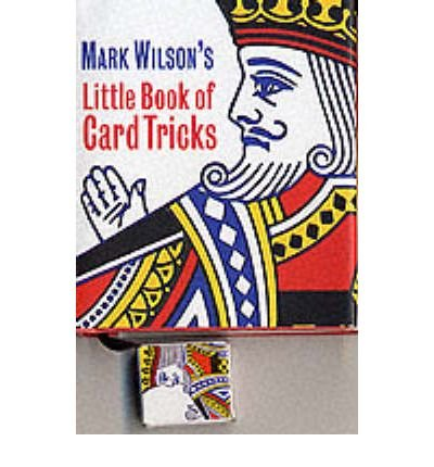 [(Mark Wilson's Little Book of Card Tricks)] [ By (author) Mark Anthony Wilson ] [November, 2000]
