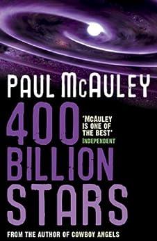 400 Billion Stars by [McAuley, Paul]