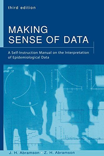 Making Sense of Data: A Self-Instruction Manual on the Interpretation of Epidemiological Data por J. H. Abramson