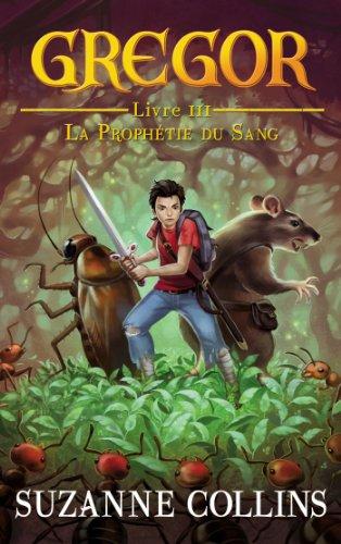 Gregor - Tome 3 - La Prophétie du Sang