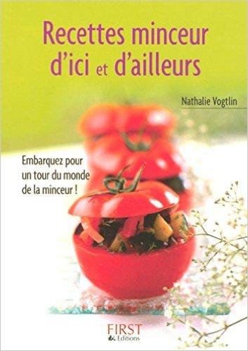 Recettes minceur d'ici et d'ailleurs de Nathalie Vogtlin ( 4 février 2006 )