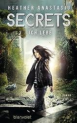 Secrets - Ich lebe: Roman (German Edition)