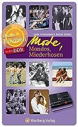 Unsere Kindheit in der DDR - Mode, Mondos, Miederhosen